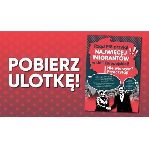 """Ulotka """"Rząd PiS przyjął NAJWIĘCEJ imigrantów"""""""
